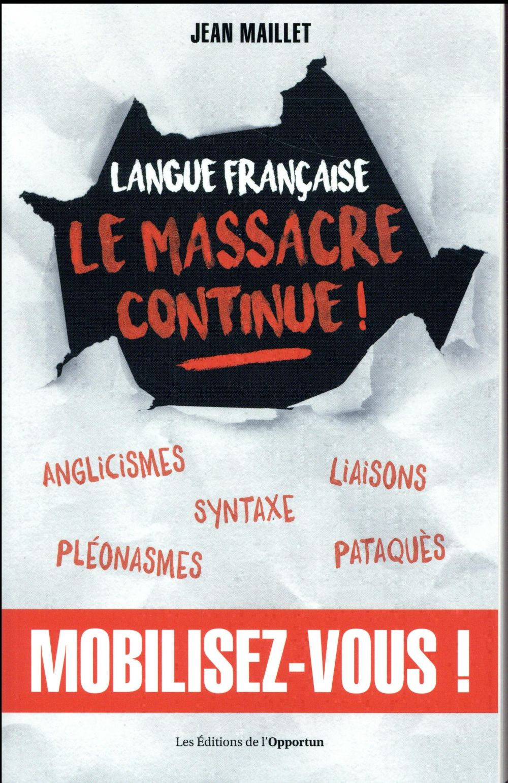 LANGUE FRANCAISE : LE MASSACRE CONTINUE !